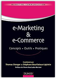 E-marketing & e-commerce. Concepts, outils, pratiques